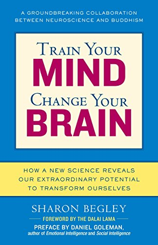 Train Your Mind, Change Your Brain: How a New Science Reveals Our Extraordinary Potential to Transform Ourselves von Ballantine Books