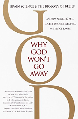 Why God Won't Go Away: Brain Science and the Biology of Belief von Ballantine Books