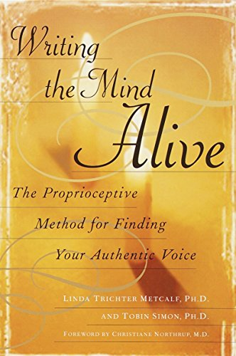 Writing the Mind Alive: The Proprioceptive Method for Finding Your Authentic Voice von Ballantine Books