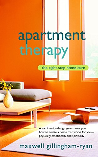 Apartment Therapy: The Eight-Step Home Cure von Bantam