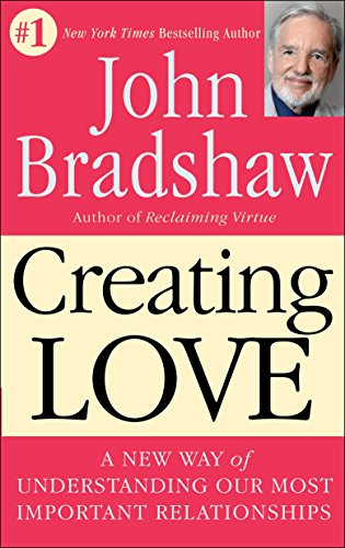 Creating Love: A New Way of Understanding Our Most Important Relationships: The Next Great Stage of Growth von Bantam