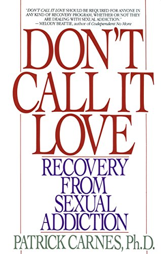 Don't Call It Love: Recovery From Sexual Addiction von Bantam