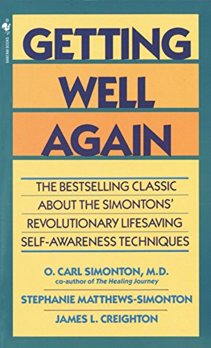 Getting Well Again: The Bestselling Classic About the Simontons' Revolutionary Lifesaving Self- Awareness Techniques von Bantam