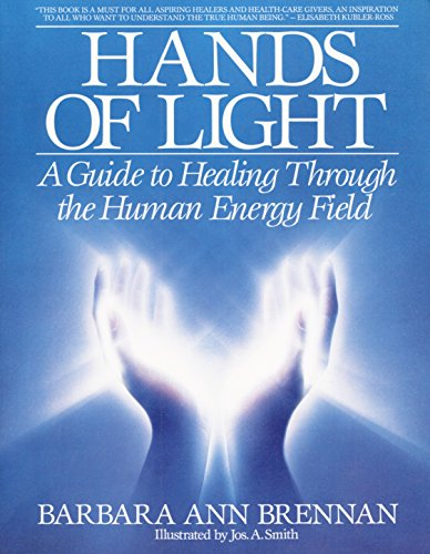 Hands of Light: A Guide to Healing Through the Human Energy Field von Bantam