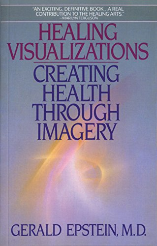 Healing Visualizations: Creating Health Through Imagery von Bantam