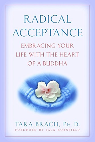 Radical Acceptance: Embracing Your Life With the Heart of a Buddha von Bantam