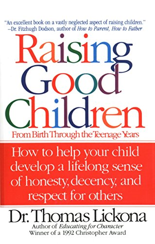 Raising Good Children: From Birth Through The Teenage Years von Bantam