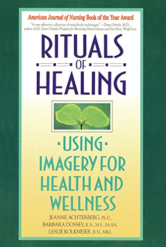 Rituals Of Healing: Using Imagery for Health and Wellness von Bantam
