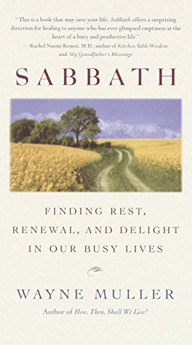 Sabbath: Finding Rest, Renewal, and Delight in Our Busy Lives von Bantam