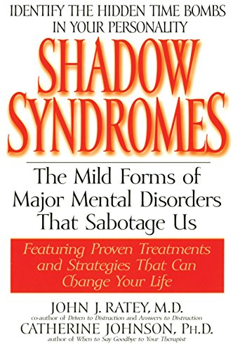 Shadow Syndromes: The Mild Forms of Major Mental Disorders That Sabotage Us: The Mild Forms of Mental Disorder That Sabotage Us von Bantam