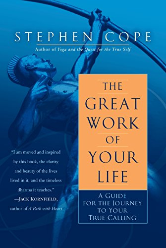 The Great Work of Your Life: A Guide for the Journey to Your True Calling von Bantam