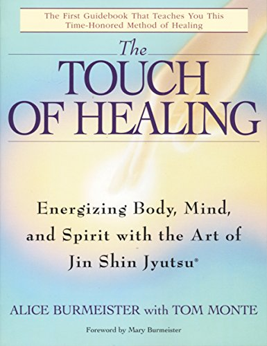 The Touch of Healing: Energizing the Body, Mind, and Spirit With Jin Shin Jyutsu von Bantam