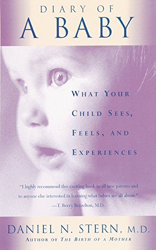 Diary Of A Baby: What Your Child Sees, Feels, And Experiences von Basic Books