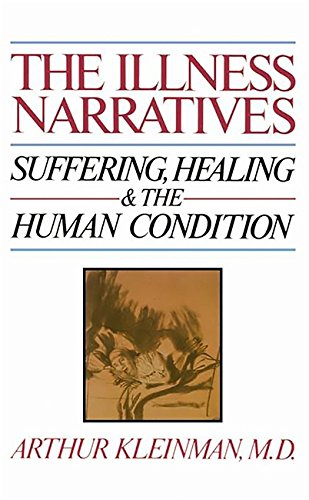 Illness Narratives: Suffering, Healing and the Human Condition von Basic Books