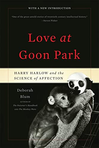 Love at Goon Park: Harry Harlow and the Science of Affection von Basic Books