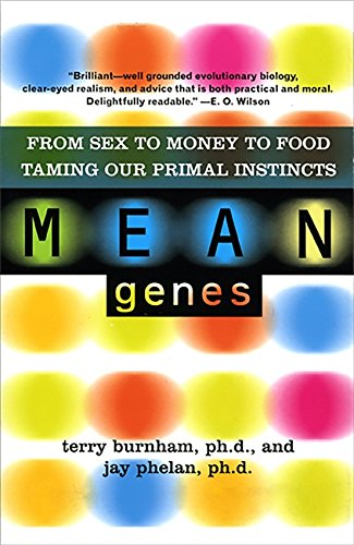 Mean Genes: From Sex To Money To Food: Taming Our Primal Instincts von Basic Books