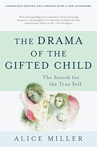 The Drama of the Gifted Child: The Search for the True Self, Third Edition von Basic Books