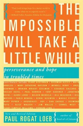 The Impossible Will Take a Little While: Perseverance and Hope in Troubled Times von Basic Books