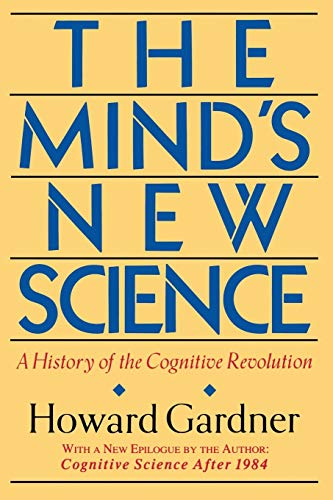 The Mind's New Science: A History of the Cognitive Revolution von Basic Books