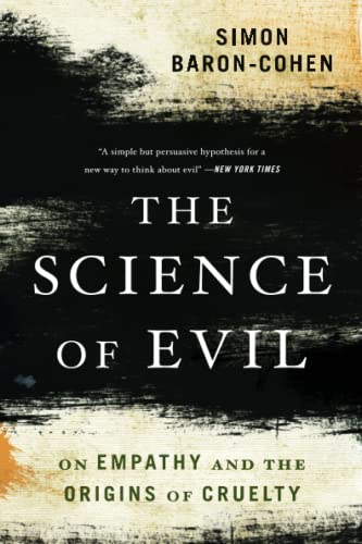 The Science of Evil: On Empathy and the Origins of Cruelty von Basic Books