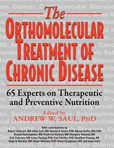 Orthomolecular Treatment of Chronic Disease: 65 Experts on Therapeutic and Preventive Nutrition von BASIC HEALTH PUBN INC