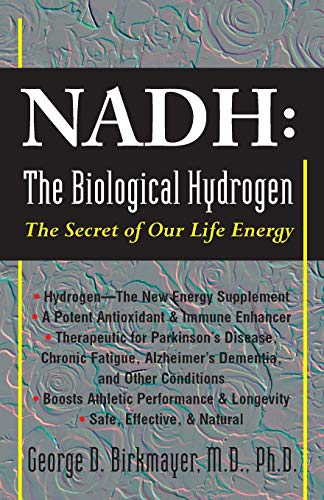 NADH: The Biological Hydrogen: The Secret of Our Life Energy von BASIC HEALTH PUBN INC