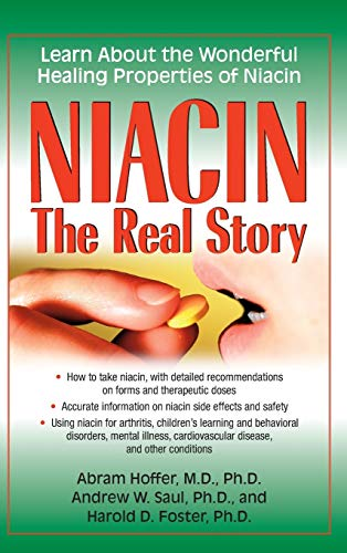Niacin: The Real Story: Learn about the Wonderful Healing Properties of Niacin von BASIC HEALTH PUBN INC