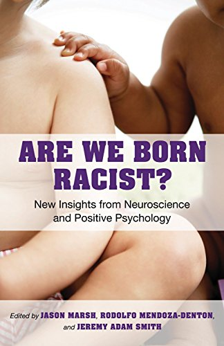 Are We Born Racist?: New Insights from Neuroscience and Positive Psychology von Beacon Press