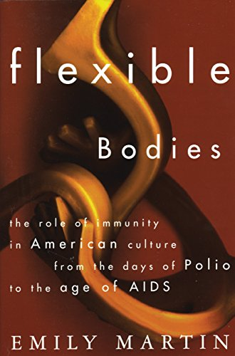 Flexible Bodies: Tracking Immunity in American Culture from the Days of Polio to the Age of AIDS von Beacon Press