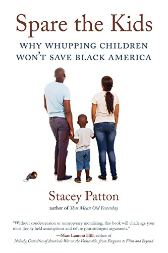 Spare the Kids: Why Whupping Children Won't Save Black America (A Hannah Swensen Mystery) von Beacon Press