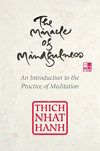 The Miracle of Mindfulness, Gift Edition: An Introduction to the Practice of Meditation von Beacon Press