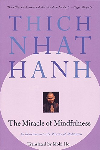 The Miracle of Mindfulness: An Introduction to the Practice of Meditation: A Manual on Meditation von Beacon Press
