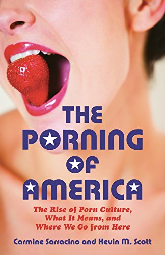 The Porning of America: The Rise of Porn Culture, What It Means, and Where We Go from Here von Beacon Press