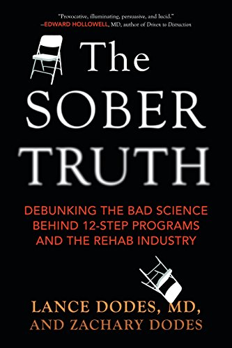 The Sober Truth: Debunking the Bad Science Behind 12-Step Programs and the Rehab Industry von Beacon Press