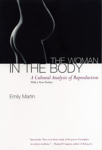 The Woman in the Body: A Cultural Analysis of Reproduction: A Cultural Analysis of Reproduction with a New Introduction von Beacon Press