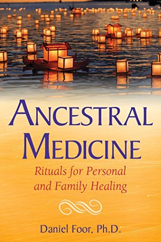 Ancestral Medicine: Rituals for Personal and Family Healing von Bear & Company
