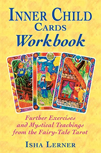 Inner Child Cards Workbook: Further Exercises and Mystical Teachings from the Fairy-Tale Tarot: Further Exercises with the Fairy-tale Tarot von Bear & Company