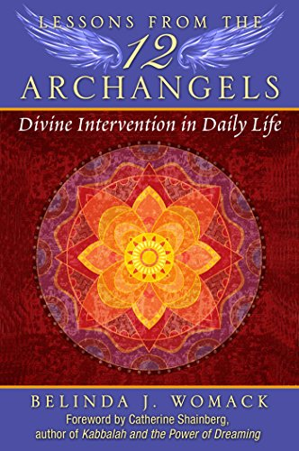 Lessons from the Twelve Archangels: Divine Intervention in Daily Life von Bear & Company