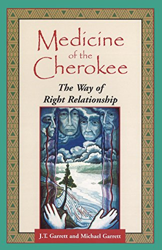 Medicine of the Cherokee: The Way of Right Relationship (Folk wisdom series) von Bear & Company
