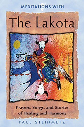 Meditations with the Lakota: Prayers, Songs, and Stories of Healing and Harmony von Bear & Company