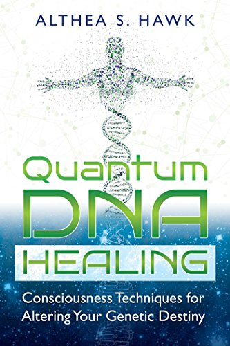 Quantum DNA Healing: Consciousness Techniques for Altering Your Genetic Destiny von Bear & Company