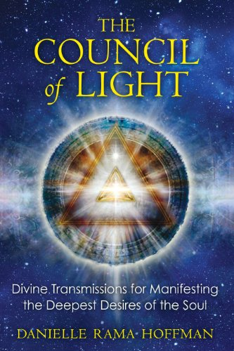 The Council of Light: Divine Transmissions for Manifesting the Deepest Desires of the Soul von Bear & Company