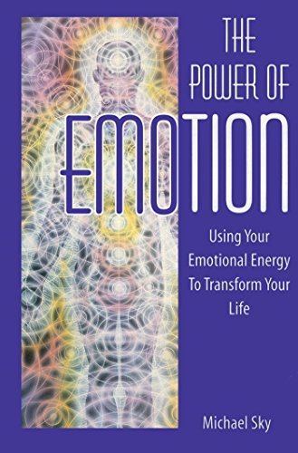 The Power of Emotion: Using Your Emotional Energy to Transform Your Life von Bear & Company