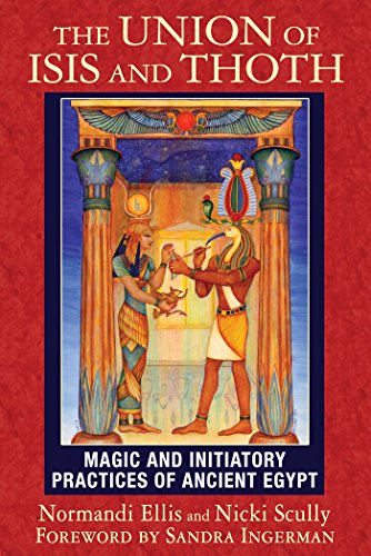 The Union of Isis and Thoth: Magic and Initiatory Practices of Ancient Egypt von Bear & Company