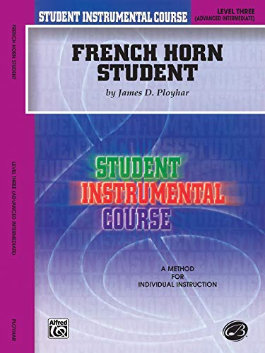 Student Instrumental Course: French Horn Student, Level Three von Alfred Music