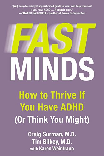 Fast Minds: How to Thrive If You Have ADHD (Or Think You Might) von Berkley
