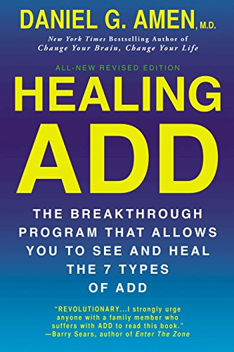 Healing ADD Revised Edition: The Breakthrough Program that Allows You to See and Heal the 7 Types of ADD von Berkley