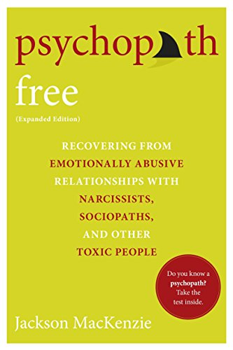 Psychopath Free (Expanded Edition): Recovering from Emotionally Abusive Relationships With Narcissists, Sociopaths, and Other Toxic People von Berkley