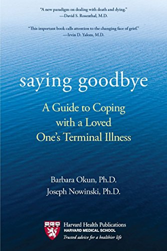 Saying Goodbye: A Guide to Coping with a Loved One's Terminal Illness von Berkley