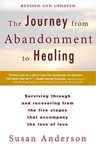 The Journey from Abandonment to Healing: Revised and Updated: Surviving Through and Recovering from the Five Stages That Accompany the Loss of  Love von Berkley